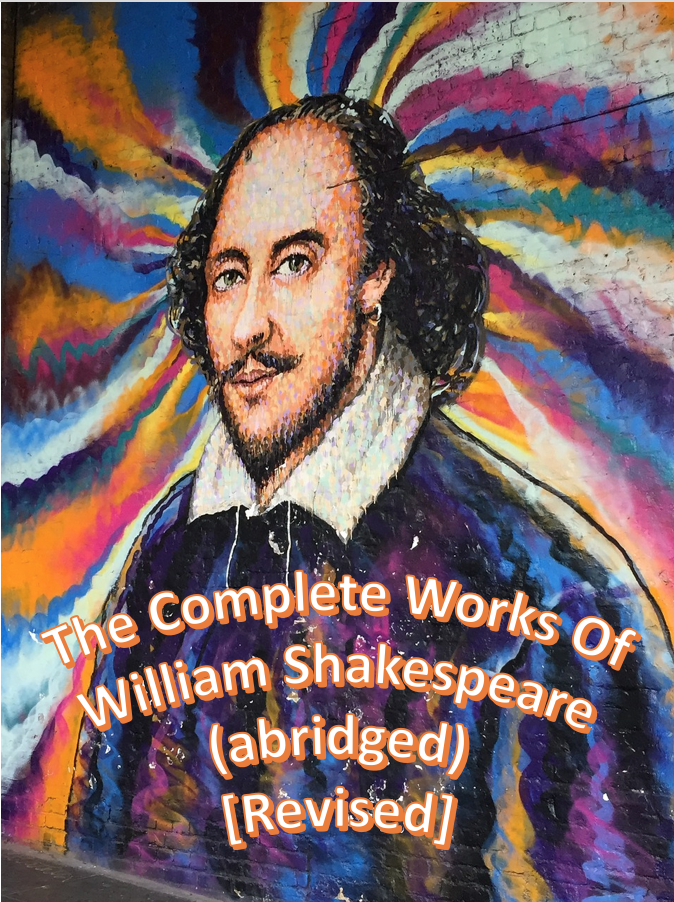 """Drawing of William Shakespeare, with the text over the pic saying, """"The Complete Works of William Shakespeare (abridged) [Revised]."""