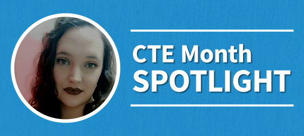CTE Month Spotlight. CatZe Worrell.