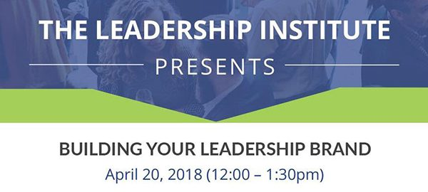 Flier for Lunch and Learn: Building Your Leadership Brand
