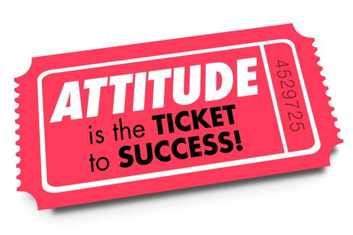 Attitude is the ticket to success!