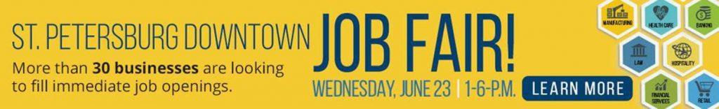 St. Petersburg Downtown Job Fair Wednesday, June 23rd 1-6PM
