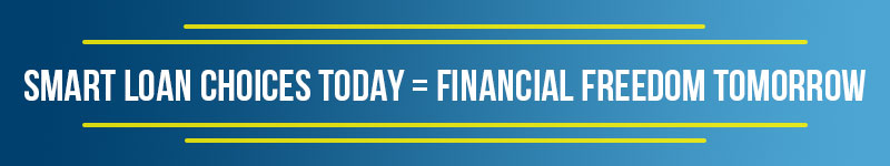 Smart college loans choices today equals financial freedom tomorrow