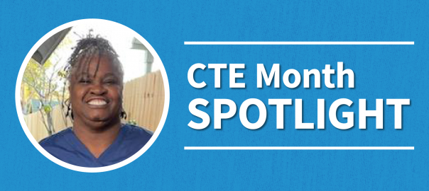 CTE Month Spotlight. Student pictured is Gina Wright.